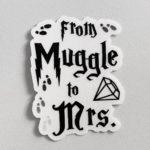 From Muggle to Mrs, clear vinyl sticker