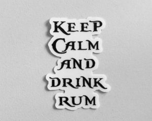 Keep Calm and Drink Rum, vinyl sticker