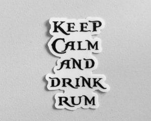 Keep Calm and Drink Rum, vinyl sticker