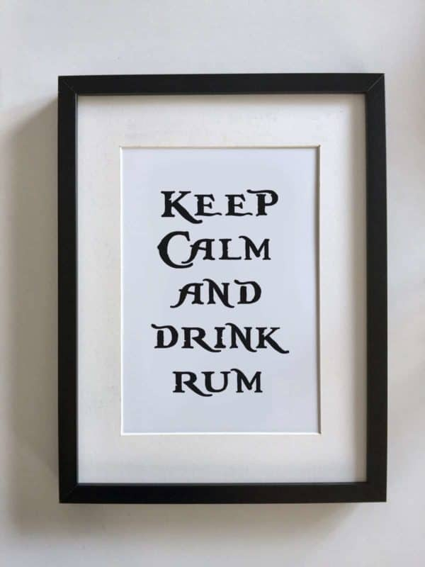 Keep Calm and Drink Rum - pirate print